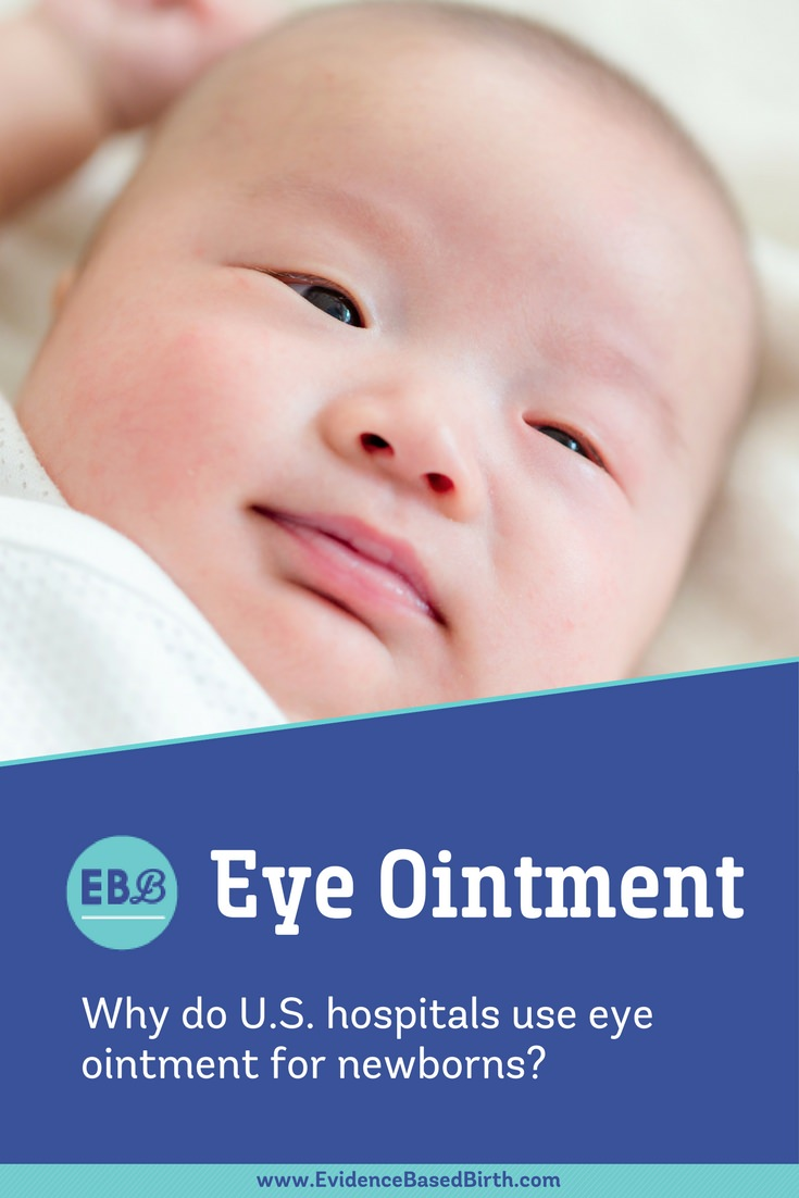 Evidence Based Birth® | Eye Ointment: Why do U.S. hospitals use Eye Ointment for Newborns?