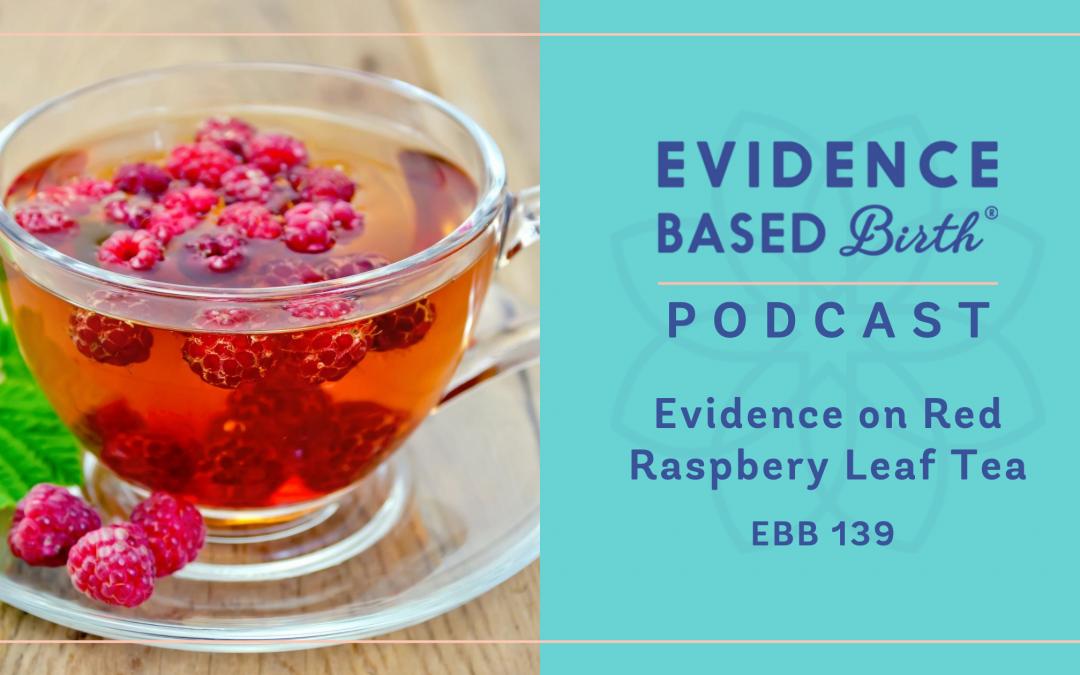 EBB139 Evidence on Red Raspberry Leaf Tea