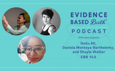 EBB 143 – Birthing in a World with Reproductive Justice with Ihotu Ali, Daniela Montoya-Barthelemy, and Shayla Walker