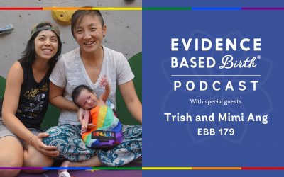 EBB 179 –  An Empowering and Transformative Home Birth Experience with Trish and Mimi Ang