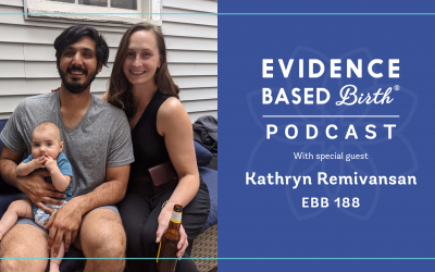 EBB 188 – Birthing a Posterior-Positioned Baby with EBB Childbirth Class parent, Kathryn Remivasan